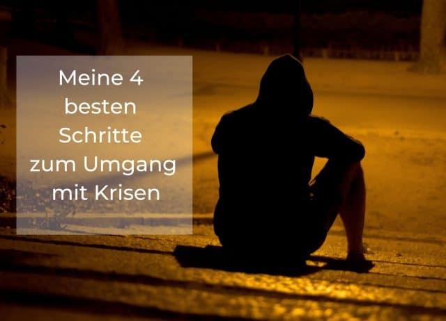Meine 4 besten Schritte zum Umgang mit Krisen